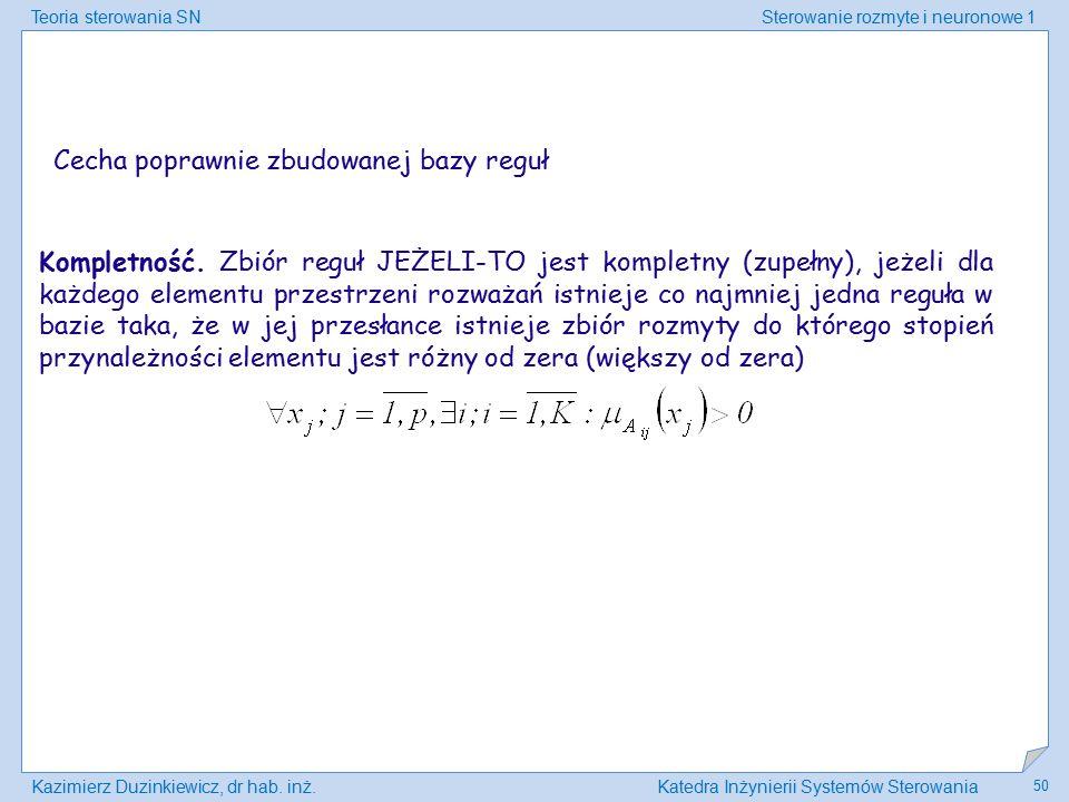 Teoria sterowania SNSterowanie rozmyte i neuronowe 1 Kazimierz Duzinkiewicz, dr hab. inż.Katedra Inżynierii Systemów Sterowania 50 Cecha poprawnie zbu