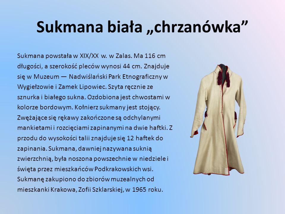 """Sukmana biała """"chrzanówka Sukmana powstała w XIX/XX w."""