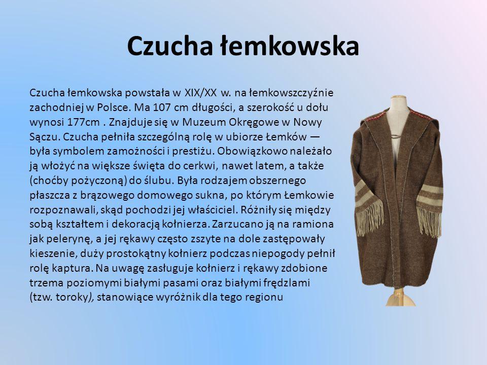 Czucha łemkowska Czucha łemkowska powstała w XIX/XX w.