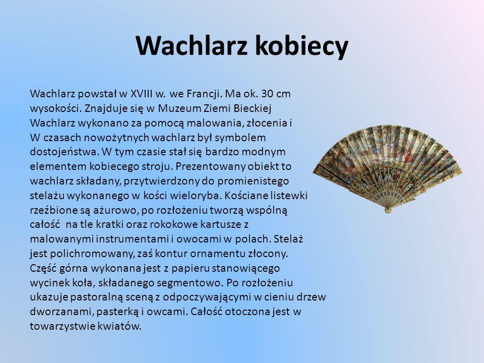 Wachlarz kobiecy Wachlarz powstał w XVIII w.we Francji.