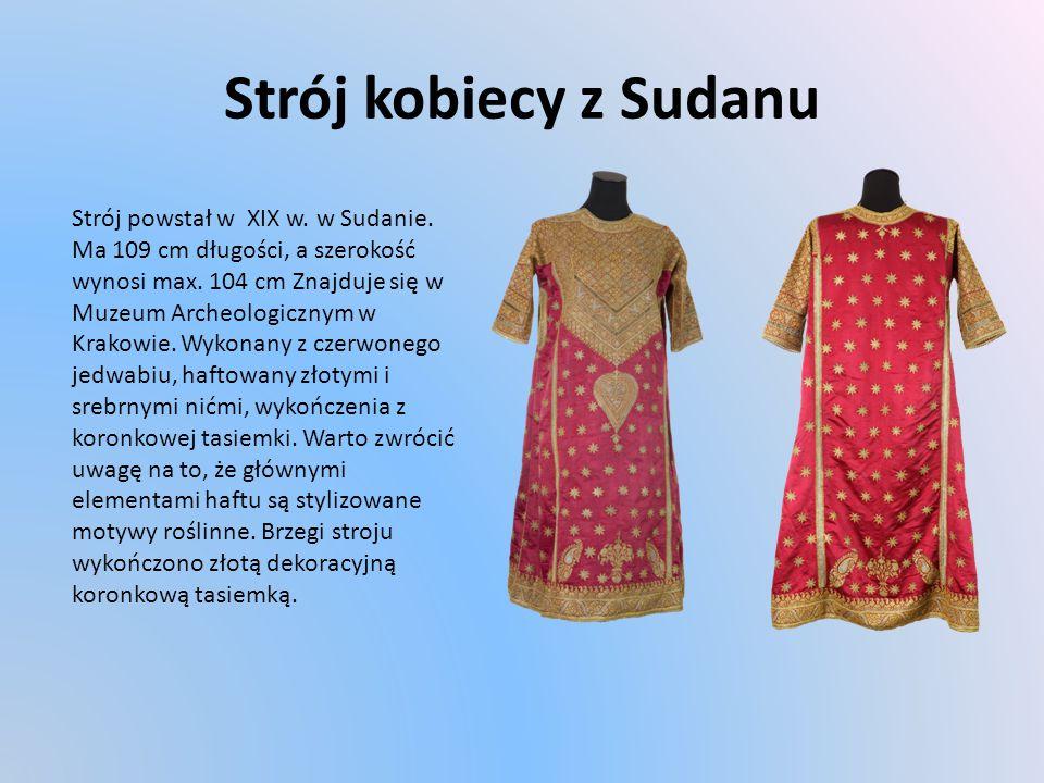 Strój kobiecy z Sudanu Strój powstał w XIX w.w Sudanie.