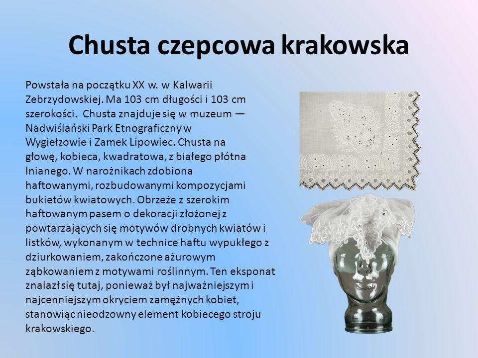 Chusta czepcowa krakowska Powstała na początku XX w.