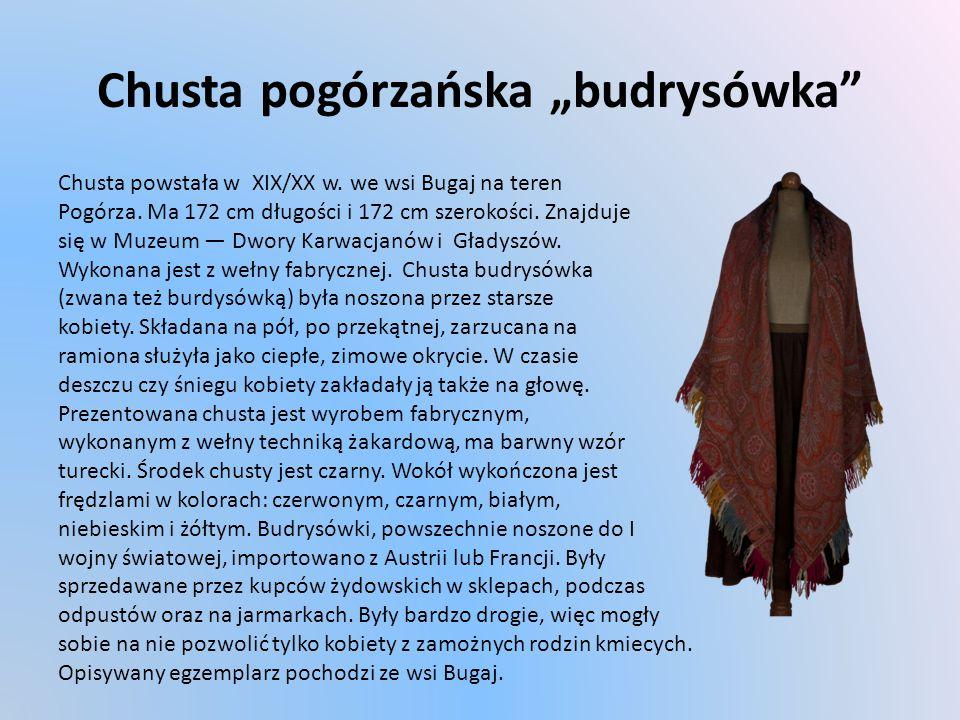 """Chusta pogórzańska """"budrysówka Chusta powstała w XIX/XX w."""