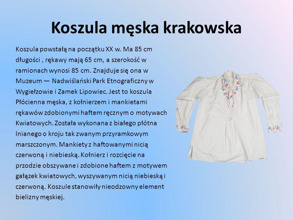 Koszula męska krakowska Koszula powstałą na początku XX w.