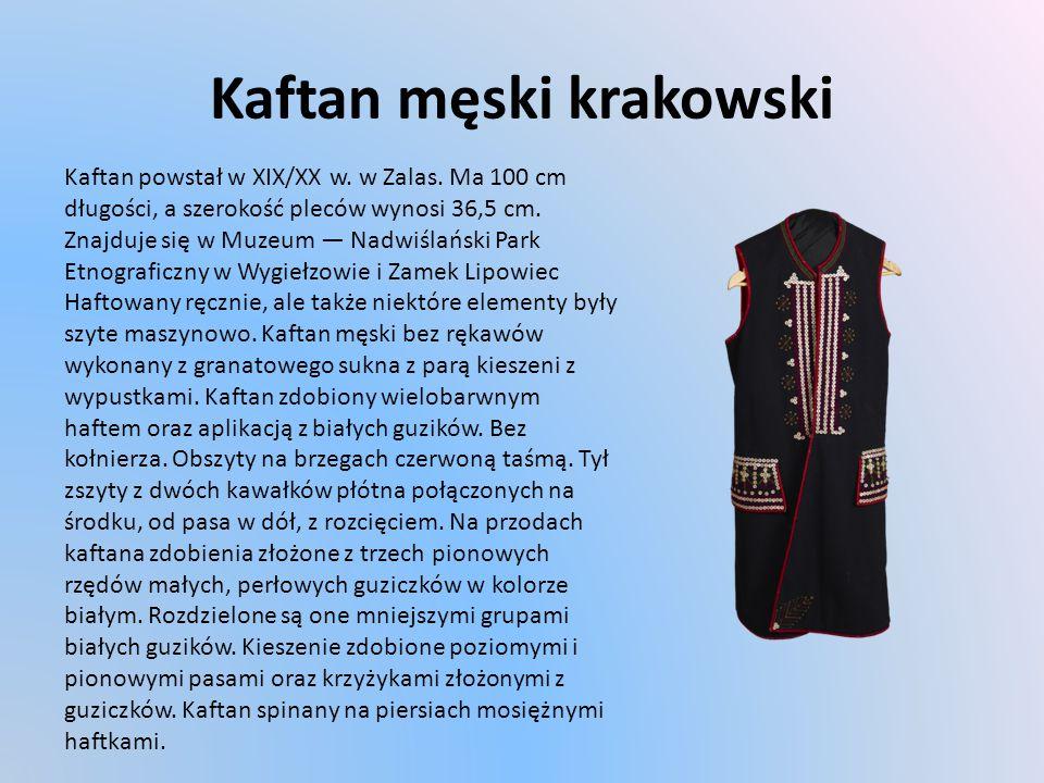 Kaftan męski krakowski Kaftan powstał w XIX/XX w.w Zalas.
