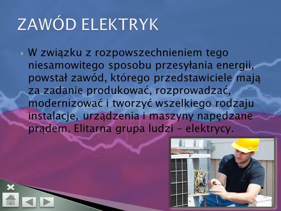  Elektryczność otacza nas codziennie. Człowiek od zawsze starał się ulepszać swoje życie, jego złożony umysł prowadził go do dokonywania coraz wspani