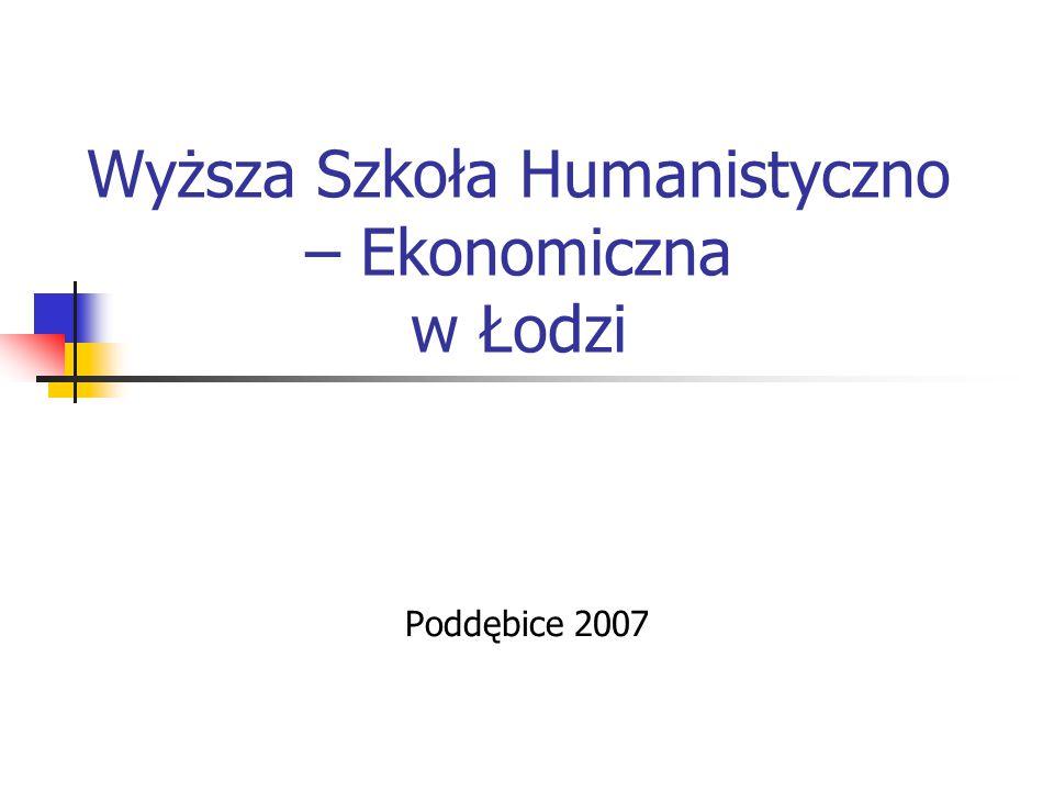 Wyższa Szkoła Humanistyczno – Ekonomiczna w Łodzi Poddębice 2007
