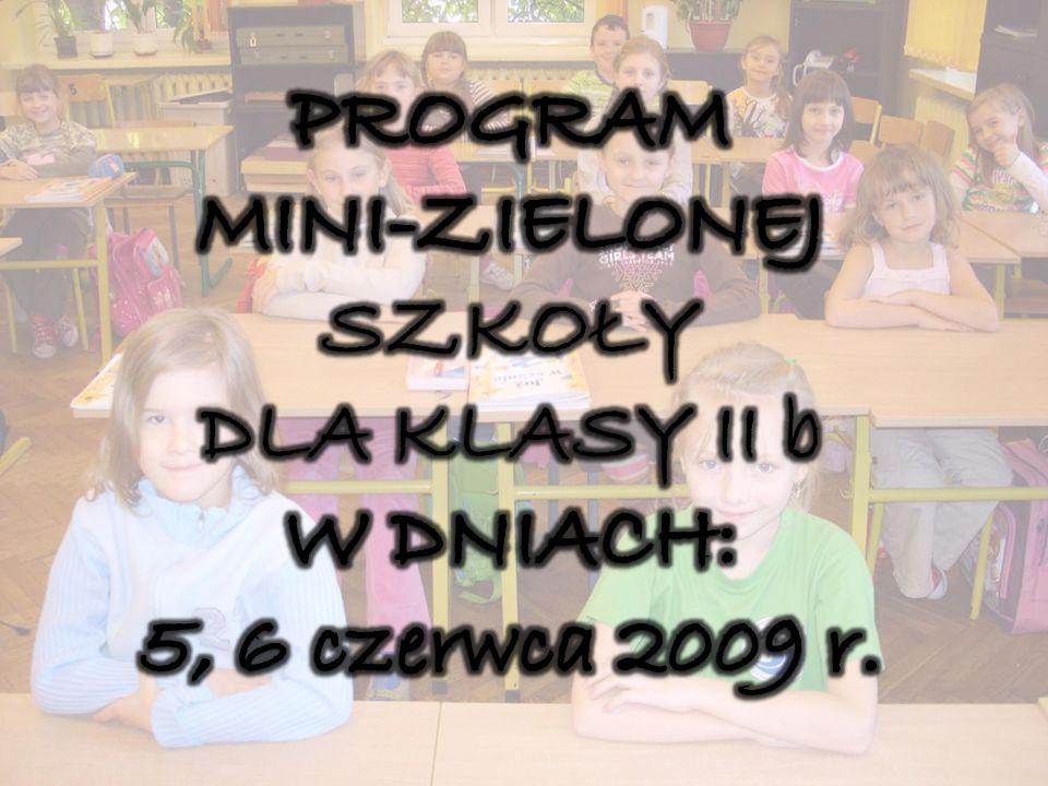 MINI – ZIELONA SZKOŁA KLASA 2 b 5, 6 czerwca 2009 r.