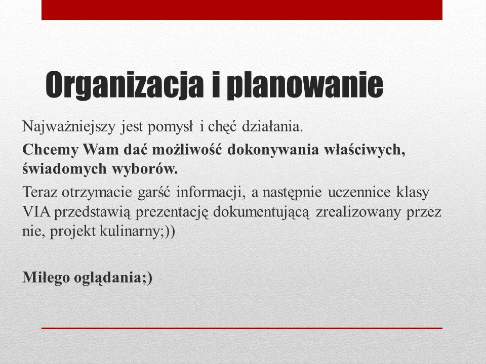 Organizacja i planowanie Najważniejszy jest pomysł i chęć działania.