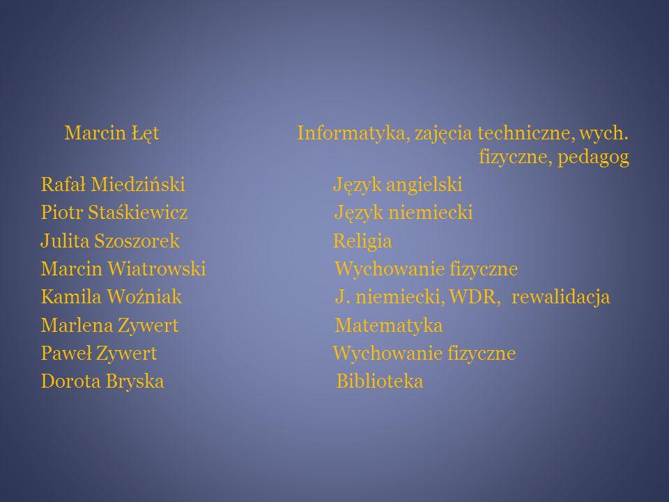 Marcin Łęt Informatyka, zajęcia techniczne, wych.