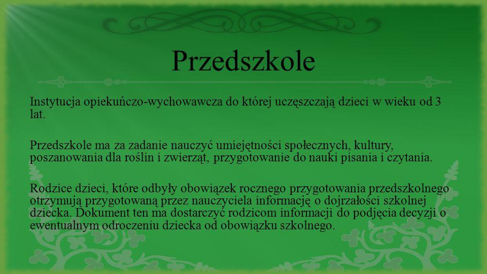 Szkoła podstawowa Szkoła podstawowa w Polsce jest obowiązkowa.