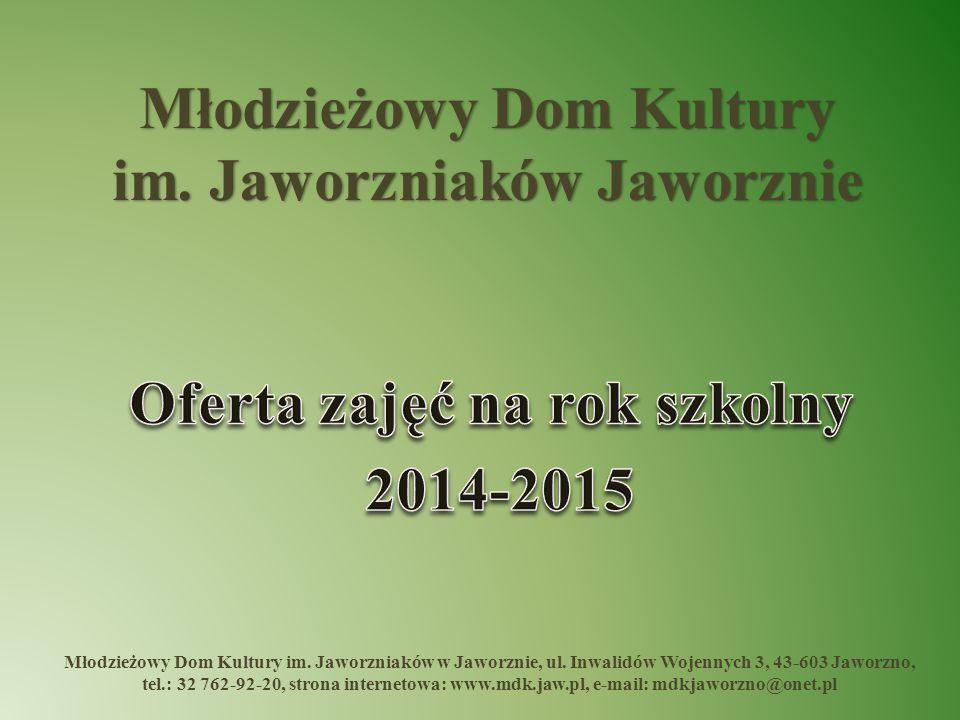 Młodzieżowy Dom Kultury im.Jaworzniaków w Jaworznie, ul.
