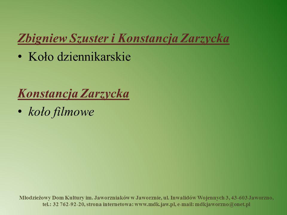 Zbigniew Szuster i Konstancja Zarzycka Koło dziennikarskie Konstancja Zarzycka koło filmowe Młodzieżowy Dom Kultury im. Jaworzniaków w Jaworznie, ul.