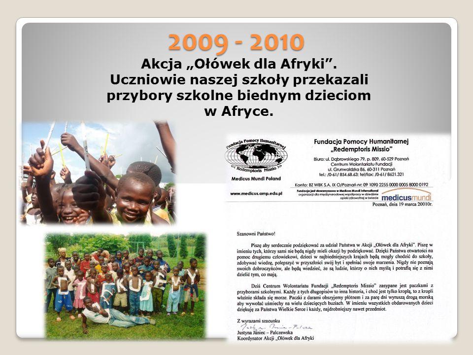 """2009 - 2010 Akcja """"Ołówek dla Afryki"""". Uczniowie naszej szkoły przekazali przybory szkolne biednym dzieciom w Afryce."""