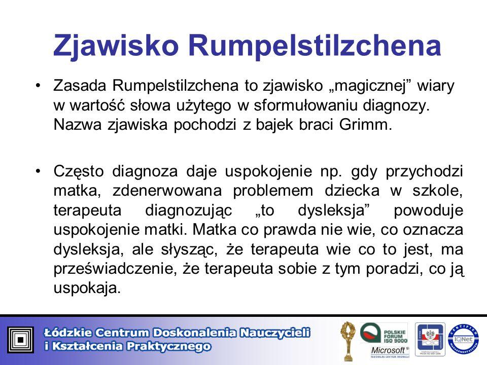 """Zjawisko Rumpelstilzchena Zasada Rumpelstilzchena to zjawisko """"magicznej"""" wiary w wartość słowa użytego w sformułowaniu diagnozy. Nazwa zjawiska pocho"""