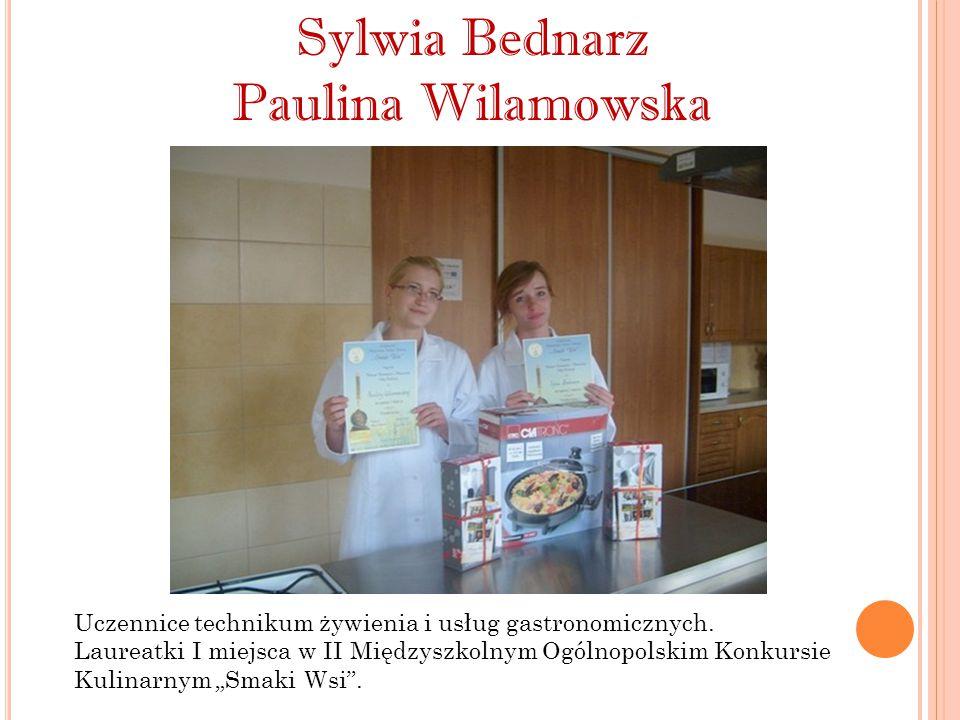 Sylwia Bednarz Paulina Wilamowska Uczennice technikum żywienia i usług gastronomicznych. Laureatki I miejsca w II Międzyszkolnym Ogólnopolskim Konkurs