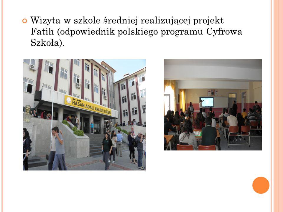 Wizyta w szkole średniej realizującej projekt Fatih (odpowiednik polskiego programu Cyfrowa Szkoła).