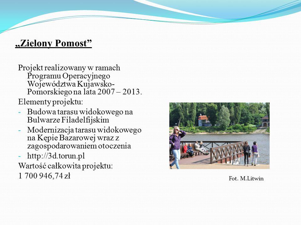 """""""Zielony Pomost Projekt realizowany w ramach Programu Operacyjnego Województwa Kujawsko- Pomorskiego na lata 2007 – 2013."""