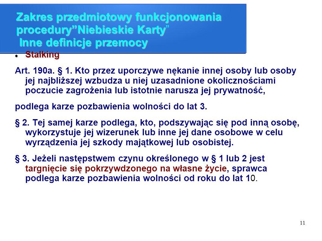 """11 Zakres przedmiotowy funkcjonowania procedury""""Niebieskie Karty Inne definicje przemocy Zakres przedmiotowy funkcjonowania procedury""""Niebieskie Karty"""