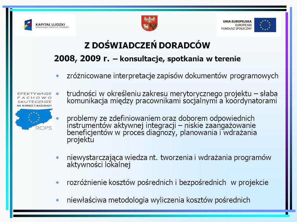 Z DOŚWIADCZEŃ DORADCÓW 2008, 2009 r. – konsultacje, spotkania w terenie zróżnicowane interpretacje zapisów dokumentów programowych trudności w określe