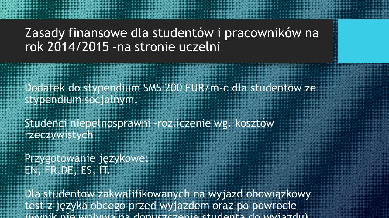 Zasady finansowe dot. wyjazdów studentów i pracowników na rok 2014/2015 są dostępne na stronie uczelni Zasady finansowe dla studentów i pracowników na
