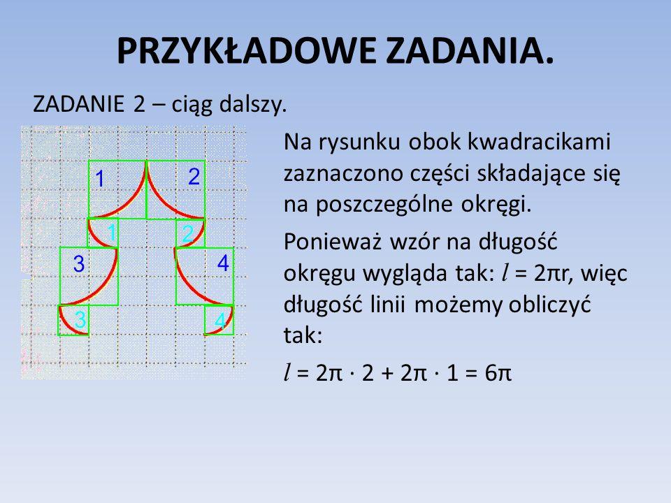 PRZYKŁADOWE ZADANIA. ZADANIE 2 – ciąg dalszy. Na rysunku obok kwadracikami zaznaczono części składające się na poszczególne okręgi. Ponieważ wzór na d