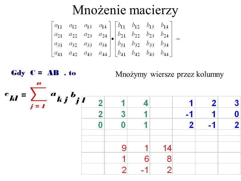 Algebra macierzy Układ równań: 2x + 3y = 9, 5x – 14 y = 1 zapisujemy macierzowo w postaci AX = B Mnożenie macierzy przez wektor kolumnowy: