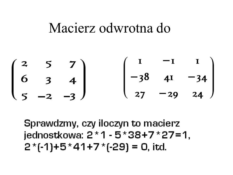 """Macierz odwrotna, c.d Tworzymy macierz dopełnień  ij """"Nakładamy"""" na to siatkę znaków... Transponujemy, to znaczy zamieniamy wiersze i kolumny... A T"""