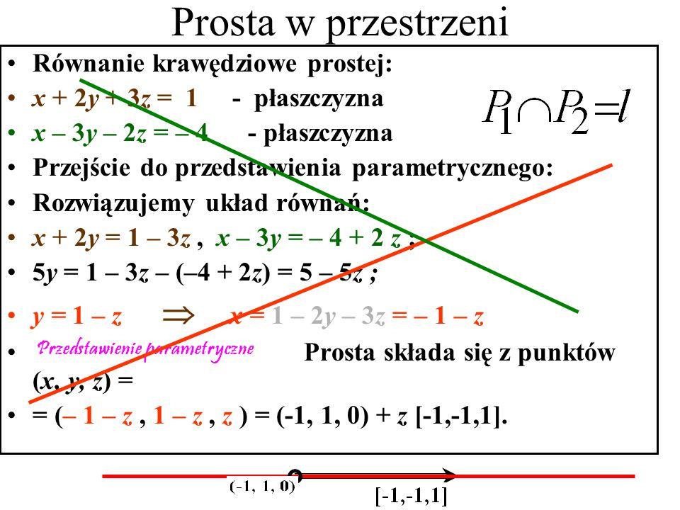 Napisać równania prostych AB, AC, BC  Prosta AB: 1 x y 1 -2 -3 1 3 2
