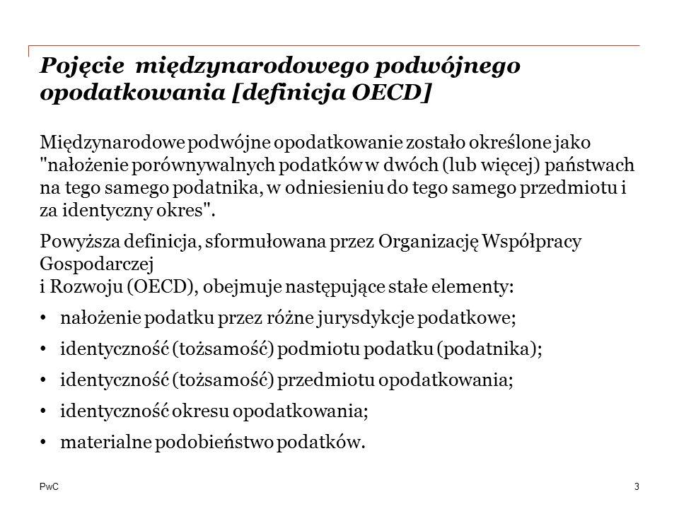 PwC Pojęcie międzynarodowego podwójnego opodatkowania [definicja OECD] Międzynarodowe podwójne opodatkowanie zostało określone jako