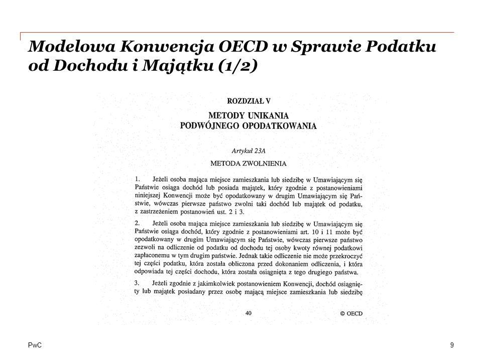PwC Modelowa Konwencja OECD w Sprawie Podatku od Dochodu i Majątku (1/2) 9