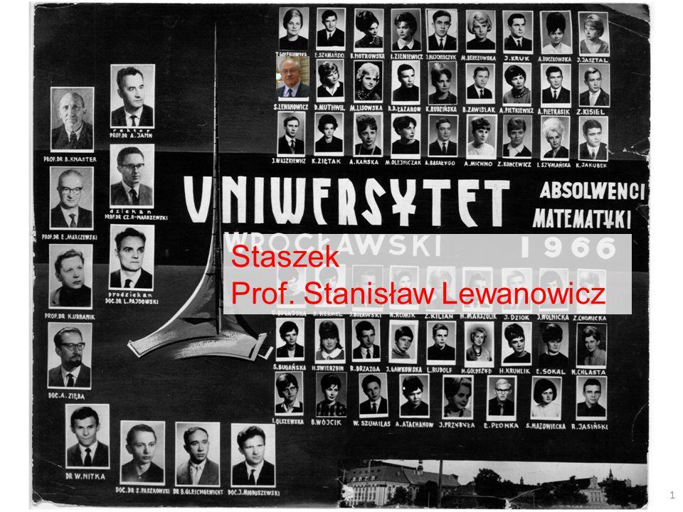 Maciej M. Sysło 1 Staszek Prof. Stanisław Lewanowicz