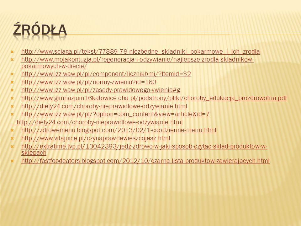  http://www.sciaga.pl/tekst/77889-78-niezbedne_skladniki_pokarmowe_i_ich_zrodla http://www.sciaga.pl/tekst/77889-78-niezbedne_skladniki_pokarmowe_i_i