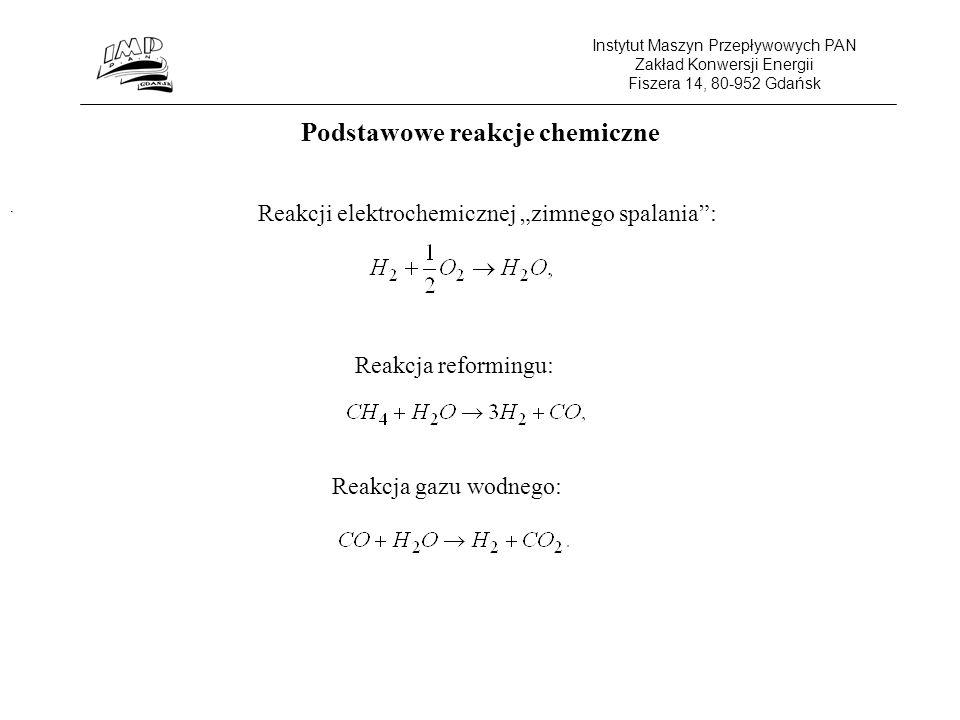 """Instytut Maszyn Przepływowych PAN Zakład Konwersji Energii Fiszera 14, 80-952 Gdańsk Podstawowe reakcje chemiczne. Reakcji elektrochemicznej """"zimnego"""