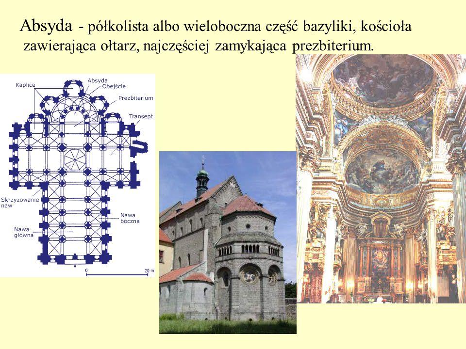 Absyda - półkolista albo wieloboczna część bazyliki, kościoła zawierająca ołtarz, najczęściej zamykająca prezbiterium.