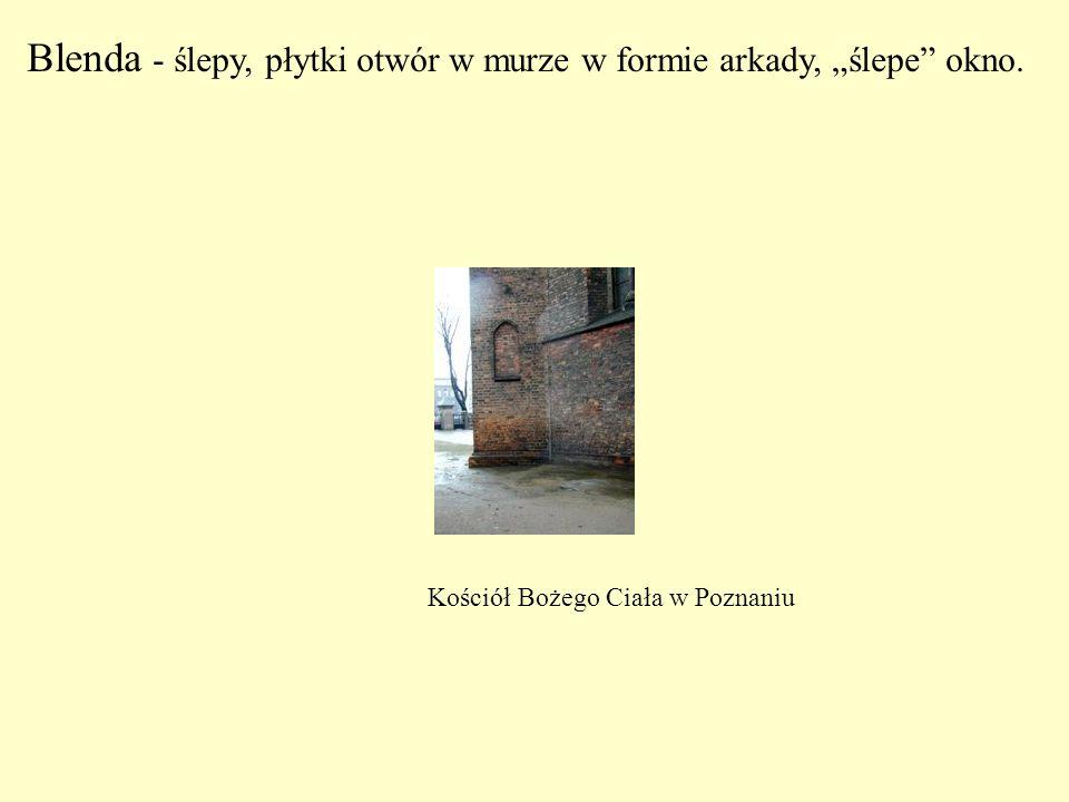 """Blenda - ślepy, płytki otwór w murze w formie arkady, """"ślepe"""" okno. Kościół Bożego Ciała w Poznaniu"""