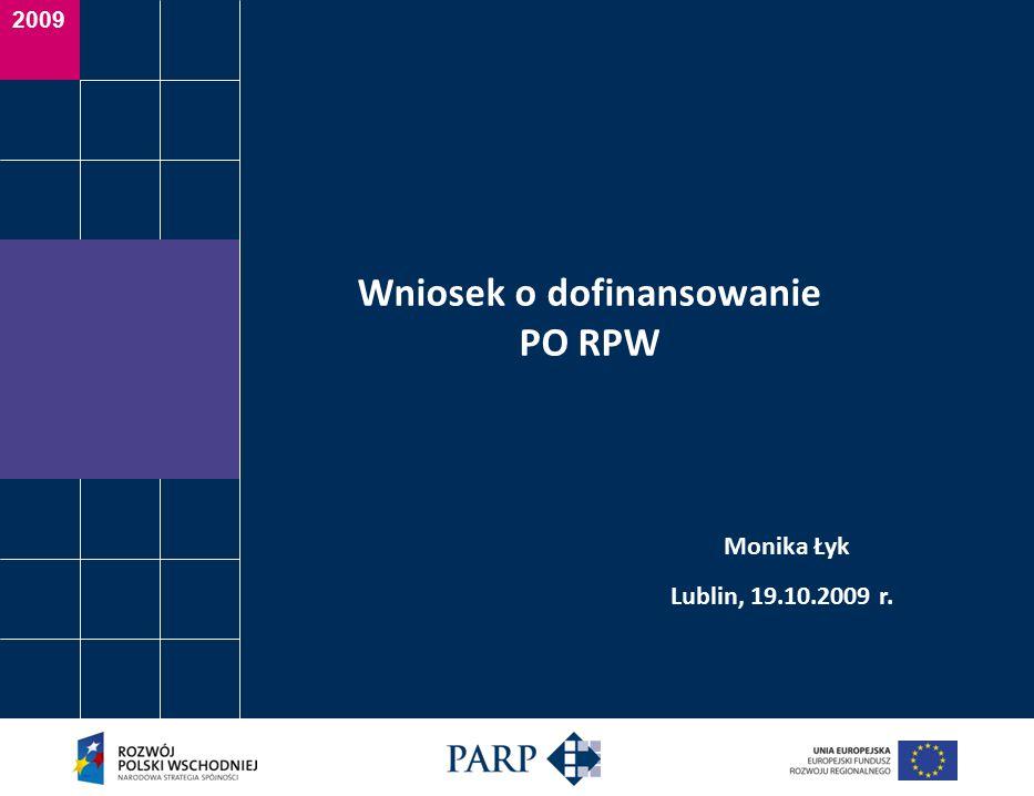 2009 Wniosek o dofinansowanie PO RPW Monika Łyk Lublin, 19.10.2009 r.