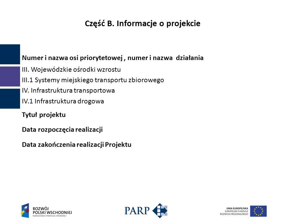 Część B. Informacje o projekcie Numer i nazwa osi priorytetowej, numer i nazwa działania III.