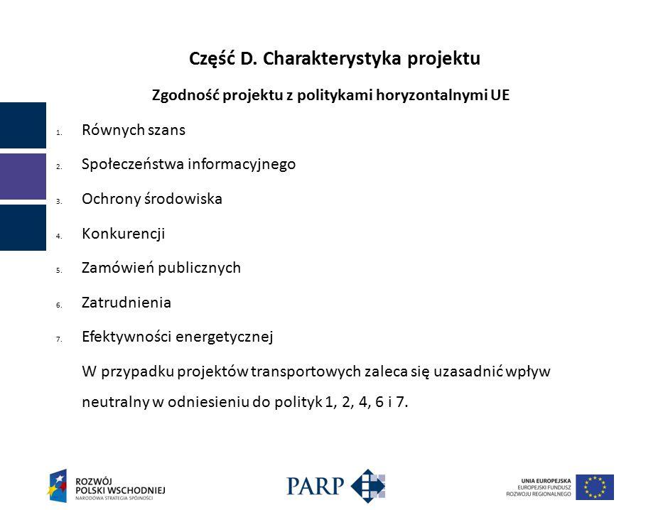 Część D. Charakterystyka projektu Zgodność projektu z politykami horyzontalnymi UE 1.