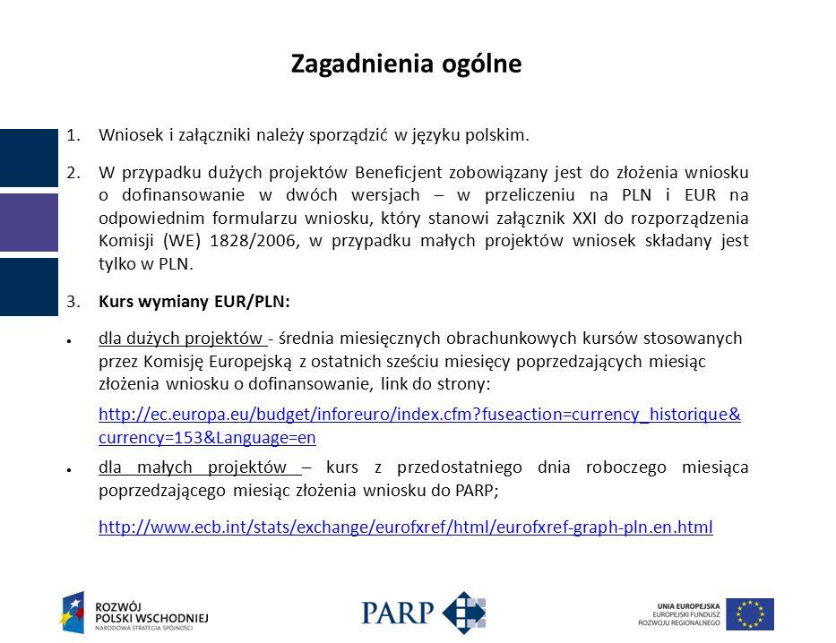 Zagadnienia ogólne 1. Wniosek i załączniki należy sporządzić w języku polskim.
