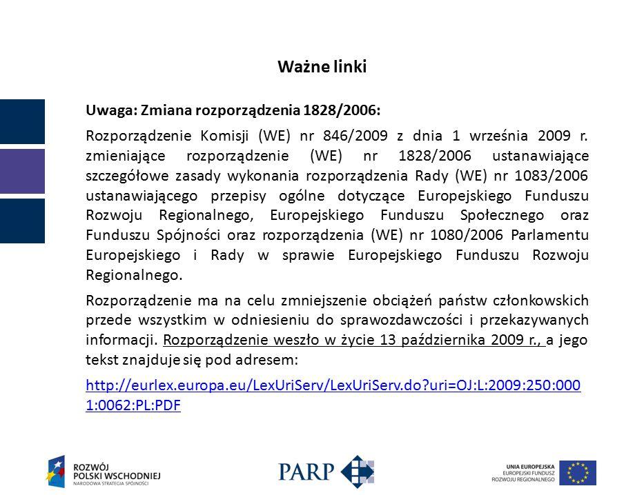 Ważne linki Uwaga: Zmiana rozporządzenia 1828/2006: Rozporządzenie Komisji (WE) nr 846/2009 z dnia 1 września 2009 r.