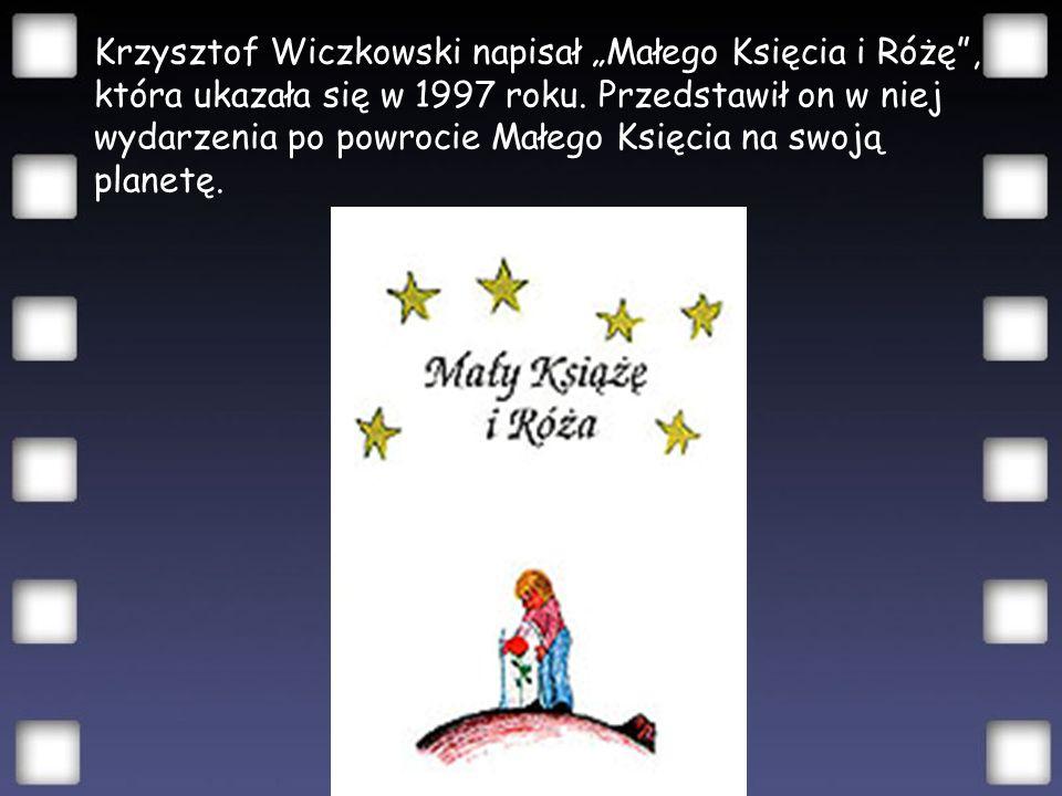 Iwona Kańciak-Litewczuk, szukając inspiracji w utworze de Saint-Exupéry'ego napisała książkę pt.,,Powrót Małego Księcia''.