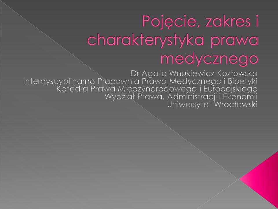  Prawo medyczne (sensu stricto): zbiór przepisów prawnych regulujących prawa i obowiązki pacjenta i personelu medycznego (m.in.
