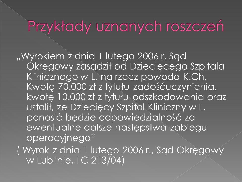 """"""" Wyrokiem z dnia 1 lutego 2006 r.Sąd Okręgowy zasądził od Dziecięcego Szpitala Klinicznego w L."""