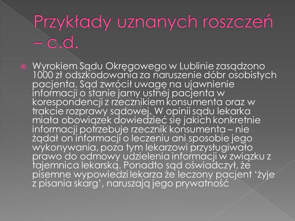  Wyrokiem Sądu Okręgowego w Lublinie zasądzono 1000 zł odszkodowania za naruszenie dóbr osobistych pacjenta.