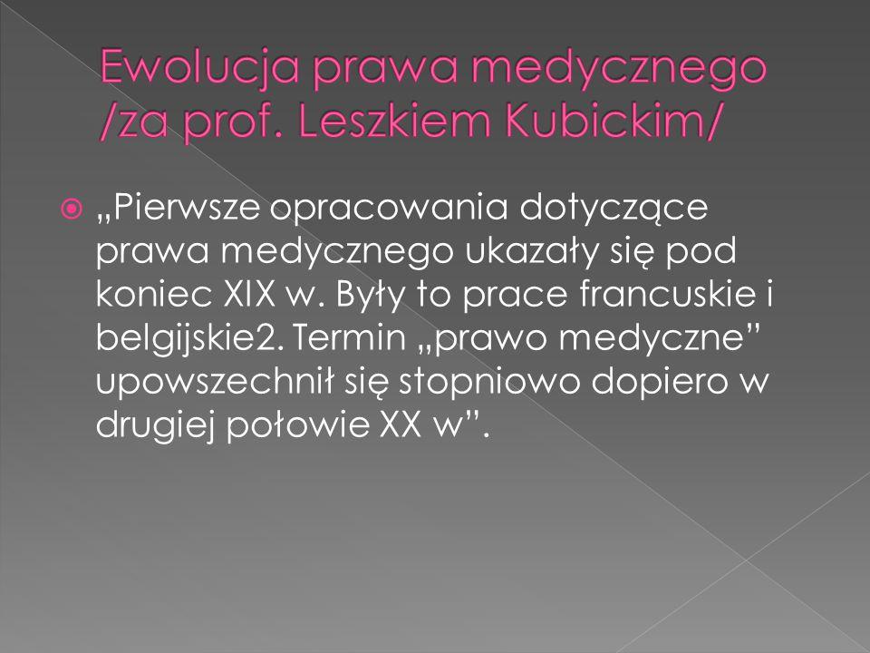 """ """"Pierwsze opracowania dotyczące prawa medycznego ukazały się pod koniec XIX w."""