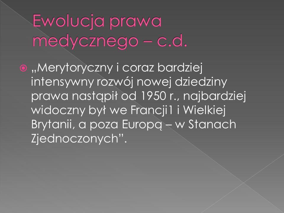 """ """"W Polsce pierwsze wzmianki o prawie medycznym jako dziedziny wiedzy prawniczej ukazały się na przełomie lat 20."""