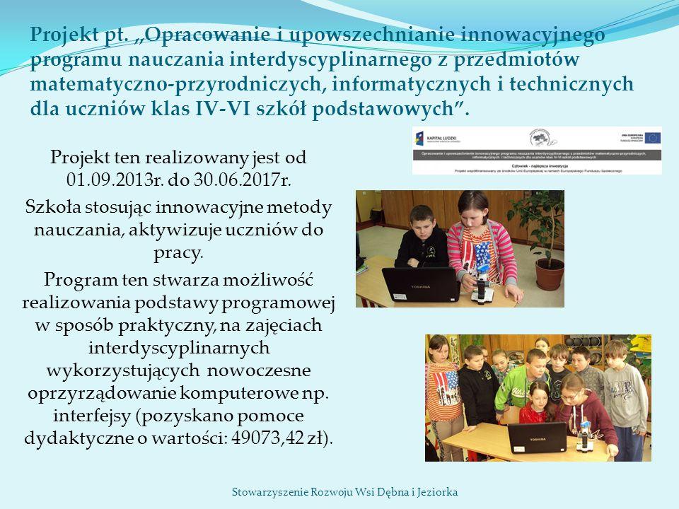 Projekt pt.,,Opracowanie i upowszechnianie innowacyjnego programu nauczania interdyscyplinarnego z przedmiotów matematyczno-przyrodniczych, informatyc
