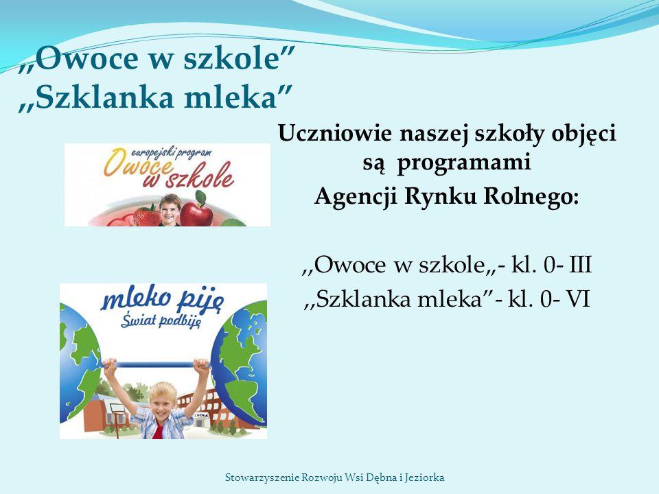 """,,Owoce w szkole"""",,Szklanka mleka"""" Uczniowie naszej szkoły objęci są programami Agencji Rynku Rolnego:,,Owoce w szkole""""- kl. 0- III,,Szklanka mleka""""-"""