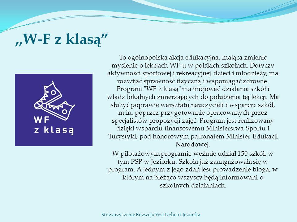 """,,W-F z klasą"""" To ogólnopolska akcja edukacyjna, mająca zmienić myślenie o lekcjach WF-u w polskich szkołach. Dotyczy aktywności sportowej i rekreacyj"""